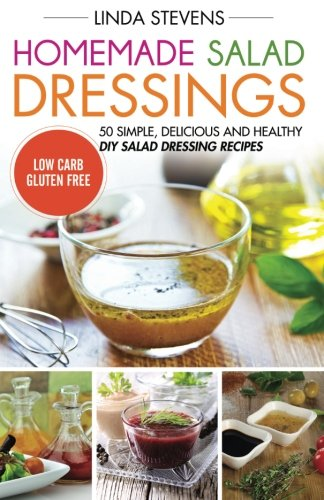 Gasstocks limited download homemade salad dressings 50 simple download homemade salad dressings 50 simple delicious and healthy diy salad dressing recipes book pdf audio ido7nas1l forumfinder Images