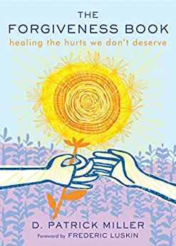 Forgiveness Book Healing Hurts Deserve ebook