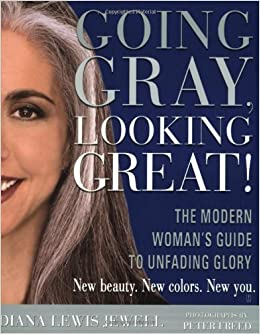 Book Going Gray, Looking Great: The Modern Woman's Guide to Unfading Glory by Diana Lewis Jewell (2004-04-19)