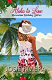Aloha To Love (Hawaiian Holiday Book 5)