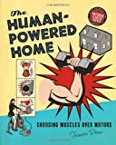 The Human-Powered Home, Tamara Dean, 0865716013