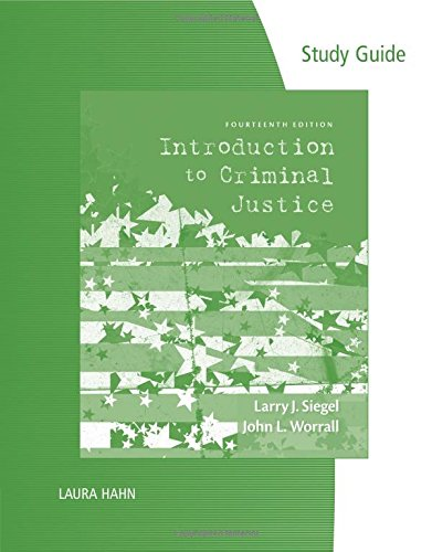 Study Guide for Siegel's Introduction to Criminal Justice, 14th