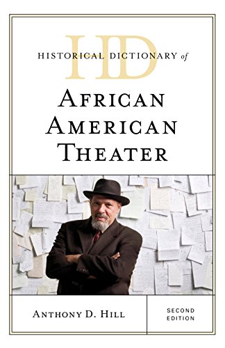 Search : Historical Dictionary of African American Theater (Historical Dictionaries of Literature and the Arts)