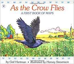 As The Crow Flies Map As the Crow Flies (Rise and Shine): Gail Hartman, Harvey