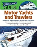 The Boat Buyer's Guide to Motor Yachts and Trawlers: Includes Price Guides for 600 New and Used Boats 27 to 80 Feet Long