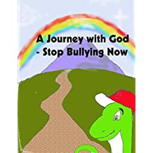 A Journey with God - Stop Bullying Now