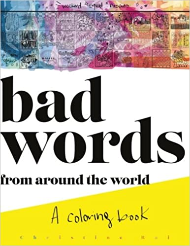 BAD WORDS From Around The World A Coloring Book Christine Rai 9780998104706 Amazon Books