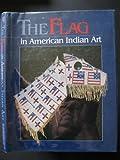 The Flag in American Indian Art, Toby Herbst and Joel Kopp, 0295973137