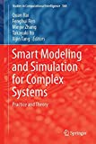 Smart Modeling and Simulation for Complex Systems : Practice and Theory, , 4431552081