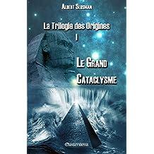 La Trilogie des Origines I - Le Grand Cataclysme (French Edition)