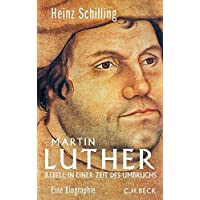 Martin Luther: Rebell in einer Zeit des Umbruchs