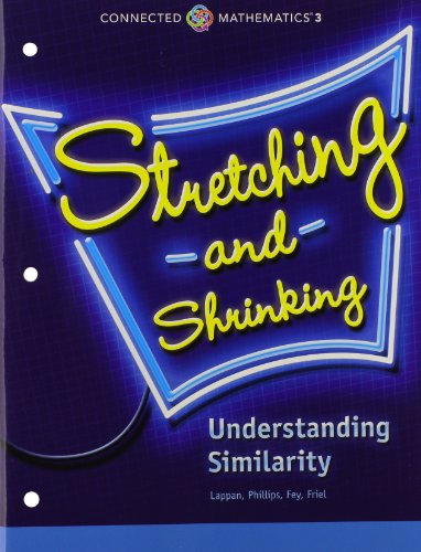 CONNECTED MATHEMATICS 3 STUDENT EDITION GRADE 7: STRETCHING AND         SHRINKING: UNDERSTANDING SIMILARITY COPYRIGHT 2014