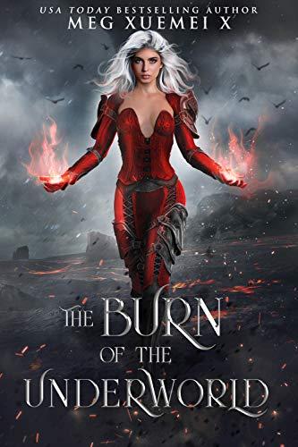 The Burn of the Underworld: a Reverse Harem Fantasy Romance (Of Shadows and Fire Book 1) por Xuemei X, Meg