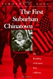 The First Suburban Chinatown, Timothy P. Fong, 1566391237