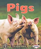 Pigs (First Step Nonfiction Farm Animals)