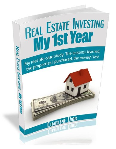 Real Estate Investing: My First Year: My real life case study.  The lessons I learned, the properties I purchased, the money I lost.