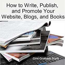 How to Write, Publish, and Promote Your Website, Blogs, and Books