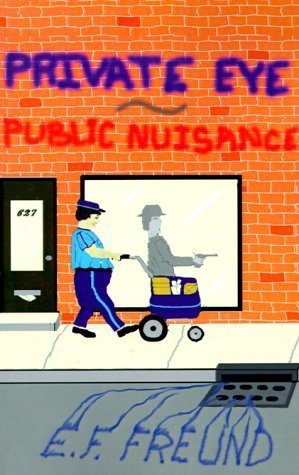 Private Eye Public Nuisance by Freund, E. F. (2000) Paperback
