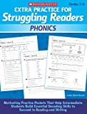img - for Extra Practice for Struggling Readers: Phonics: Motivating Practice Packets That Help Intermediate Students Build Essential Decoding Skills to Succeed in Reading and Writing book / textbook / text book