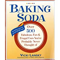 Baking Soda: Over 500 Fabulous, Fun, and Frugal Uses You've Probably Never Thought...