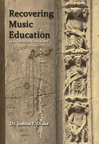 - Recovering Music Education as a Christian Liberal Art