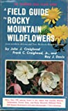 A Field Guide to Rocky Mountain Wildflowers: From Northern Arizona and New Mexico to British Columbia (The Peterson Field Guide Series)