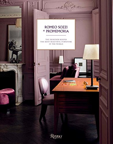 Romeo Sozzi and Promemoria: The Designer Behind the Most Beautiful Furniture in the World by RIZZOLI PUBLICATIONS