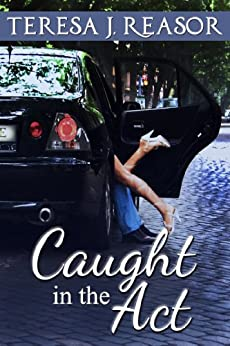 Caught In The Act: (A Humorous Short Story) by [Reasor, Teresa]