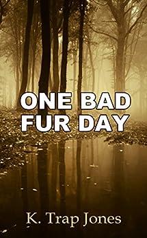 One Bad Fur Day (English Edition) de [Jones, K. Trap]