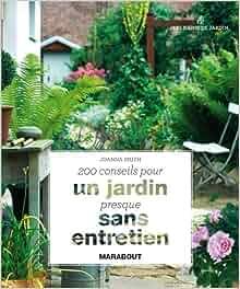 200 conseils pour un jardin presque sans entretien for Conseil entretien jardin