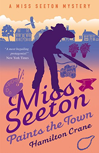 Miss Seeton Paints the Town (A Miss Seeton Mystery Book 10)