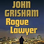 Rogue Lawyer Audiobook by John Grisham Narrated by Mark Deakins