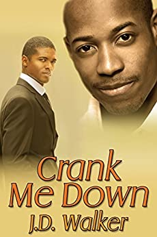 Crank Me Down by [Walker, J.D.]