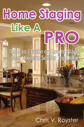 Home Staging Like A Pro: The A To Z Guide On How To Stage Your