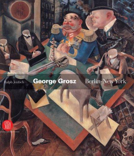 Read Online George Grosz: Berlin-New York pdf epub