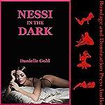 Nessi in the Dark | Danielle Gold