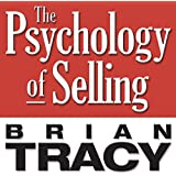 The Psychology of Selling: Increase Your Sales Faster and Easier Than You Ever Thought Possible (Your Coach in a Box)
