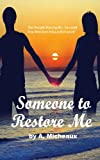 Someone to Restore Me