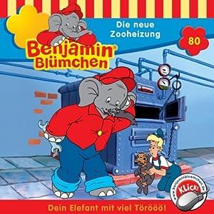 Die neue Zooheizung (Benjamin Blümchen 80) Hörspiel