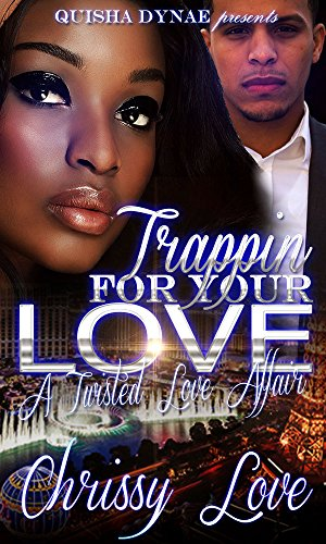 Search : Trappin' For Your Love: A Twisted Love Affair