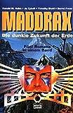 Maddrax 01. Die dunkle Zukunft der Erde.