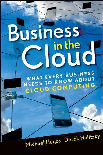Business in the Cloud: What Every Business Needs to Know About Cloud Computing