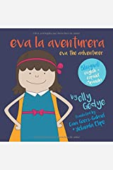 Eva the Adventurer. Eva la Aventurera: Bilingual Book: English + Spanish (Spanish Edition) Paperback