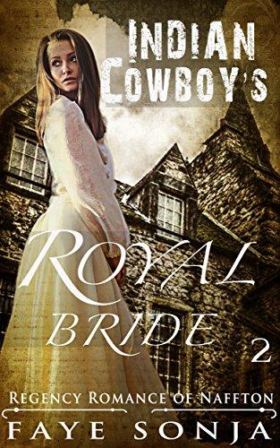 The Indian Cowboy's Royal Bride (Regency Romance of Naffton Book2) by  [Sonja,