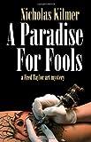 A Paradise for Fools, Nicholas Kilmer, 1590589343