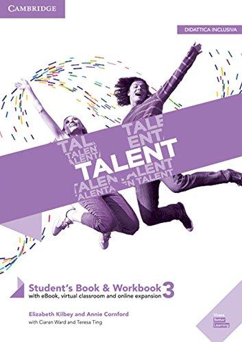 Talent. Student's book-Workbook. Per triennio delle Scuole superiori. Con ebook. Con espansione online: Talent Level 3 Student's Book/Workbook Combo with eBook
