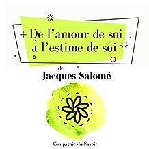De l'amour de soi à l'estime de soi: Collection Jacques Salomé