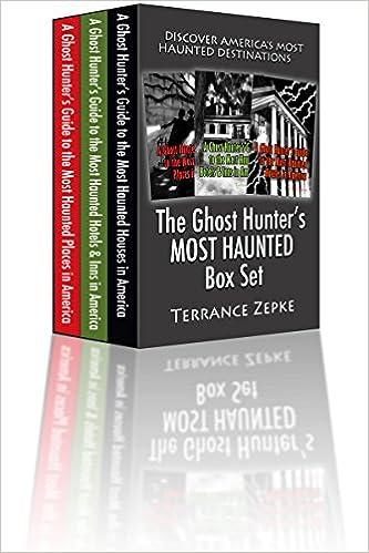 Ilmaisia kirjoja verkossa ladattavaksi google The Ghost Hunter's MOST HAUNTED Box Set (3 in 1): Discover America's Most Haunted Destinations by Terrance Zepke B01HISAAJM iBook