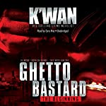 Ghetto Bastard    K'wan