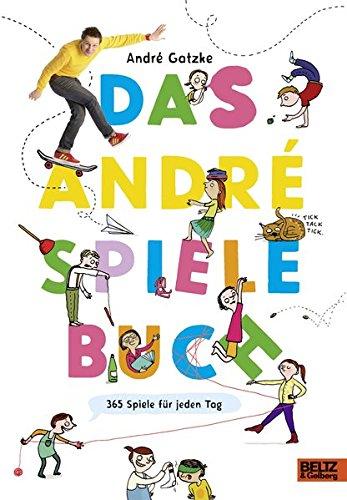 Das André-Spielebuch: 365 Spiele für jeden Tag